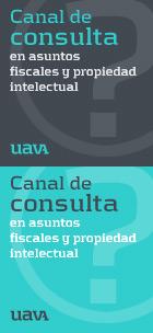 Canal de consulta en asuntos fiscales y propiedad intelectual uavA